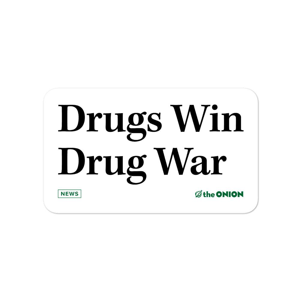 Drugs Win Drug War Stickers