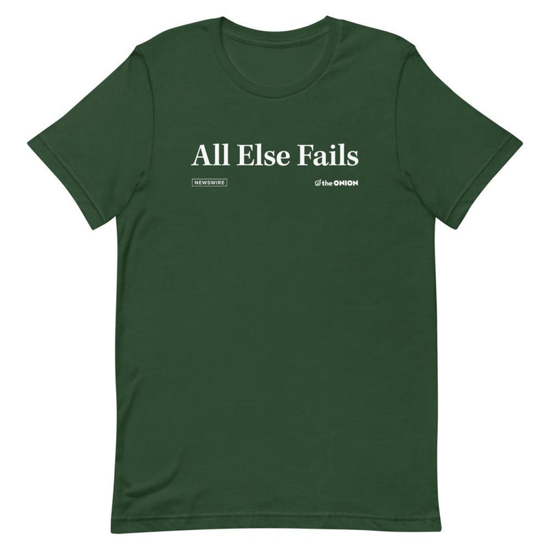 All Else Fails Headline T-Shirt