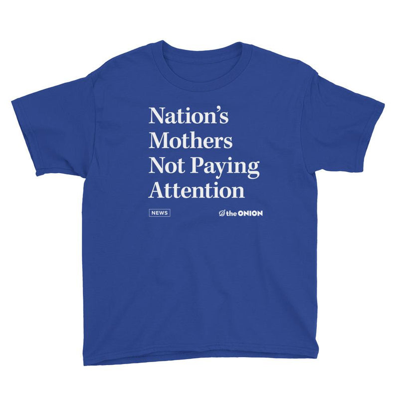 'Nations Mothers Not Paying Attention' Onion Headline Kids T-Shirt