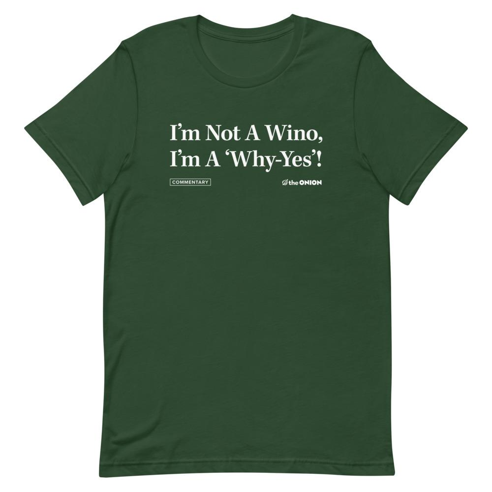 I'm Not A Wino Headline T-Shirt