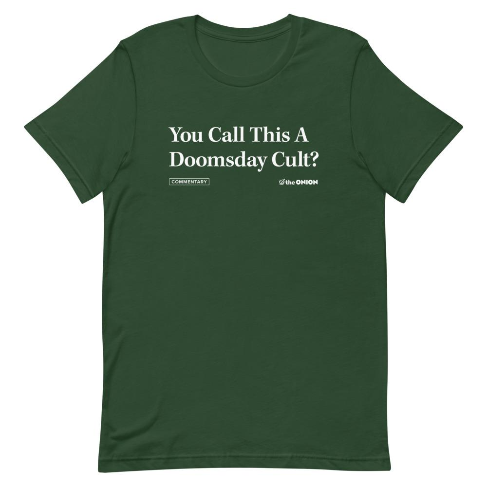 You Call This A Doomsday Cult? Headline T-Shirt