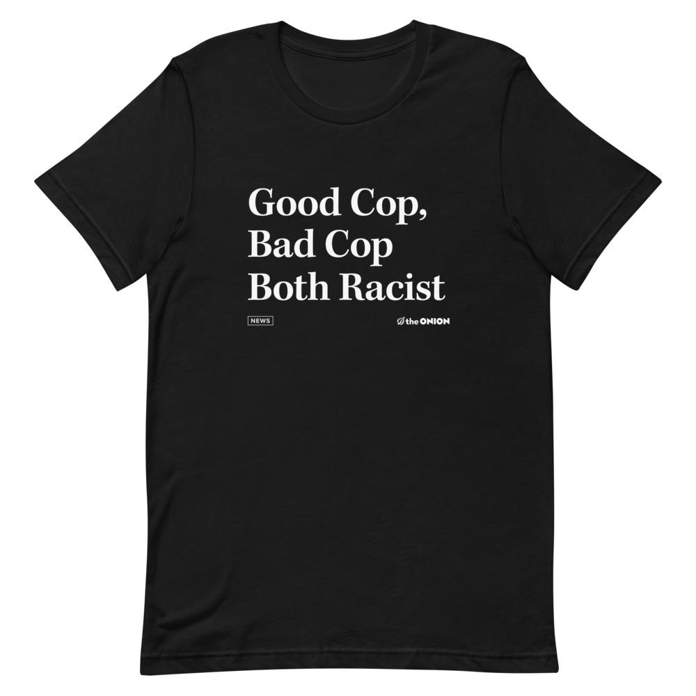 Good Cop, Bad Cop Onion Headline T-Shirt
