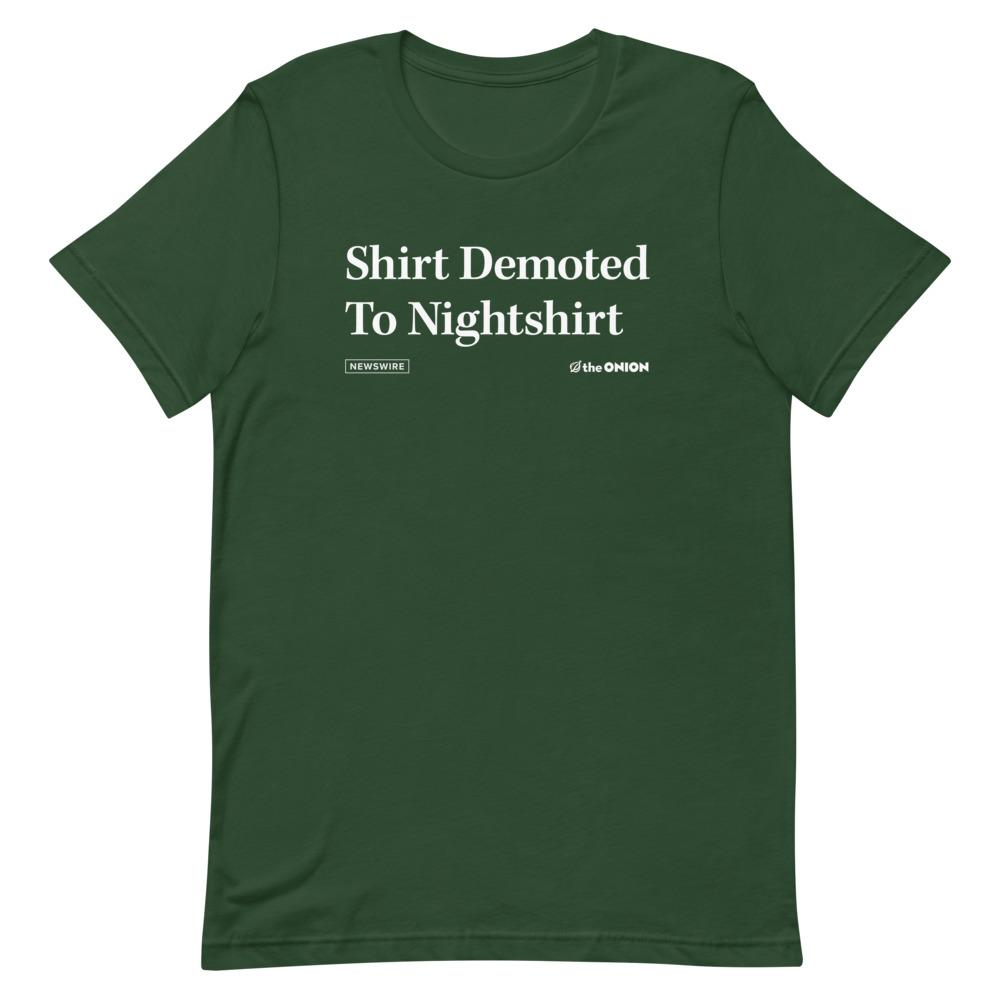 Shirt Demoted To Nightshirt Headline T-Shirt