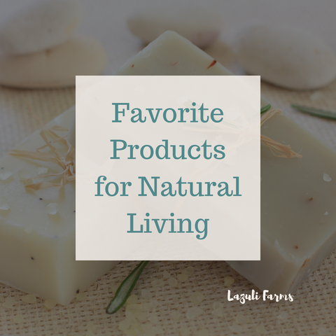Favourite Products for Natural Living