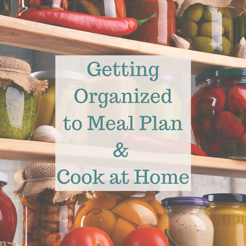 Getting organized for Meal Planning & Home Cooking Lazuli Farms