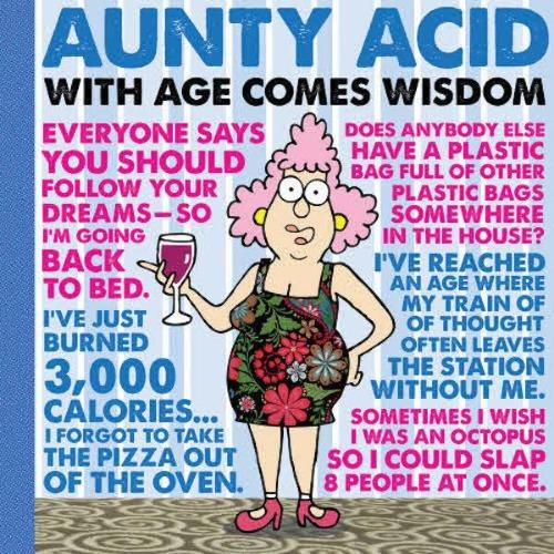 Aunty Acid's With Age Comes Wisdom Humor Book Gibbs Smith