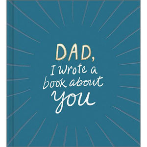Dad I Wrote A Book About You Books Tabula Rasa Essentials