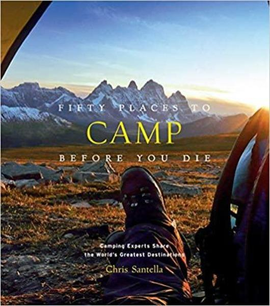 Fifty Places to Camp Before You Die Travel Book Abrams