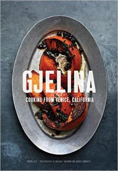 Gjelina: Cooking from Venice Cook Books Simon and Schuster