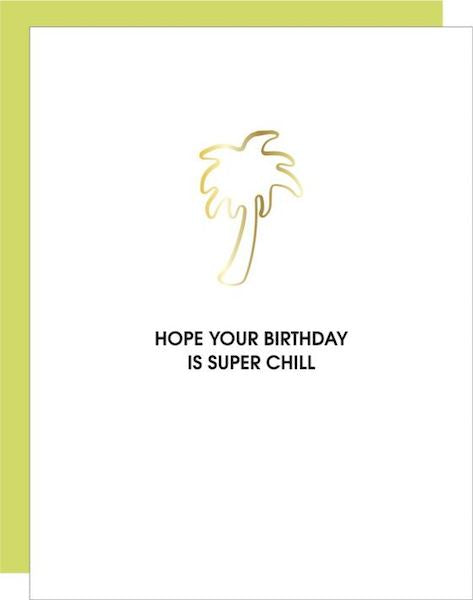 Hope Your Birthday Chill Greeting Card Greeting Cards Tabula Rasa Essentials