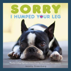 Sorry I Humped Your Leg Pets Simon and Schuster