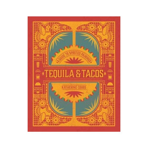 Tequila and Tacos Cook Books Random House