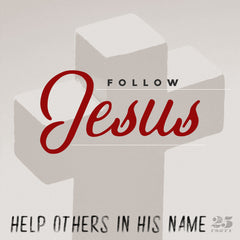 """""""Follow Jesus. Help others in His name"""" on cross photo background"""