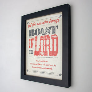 2 Corinthians 10:17-18, Boast in The Lord, printed on fine art paper in black frame
