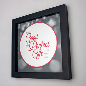 Every good and perfect gift is from above, James 1:17, on fine art metallic paper in black frame
