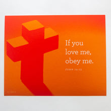 "Load image into Gallery viewer, John 14:15, ""If you love me, obey me."" Printed on orange cross photo."