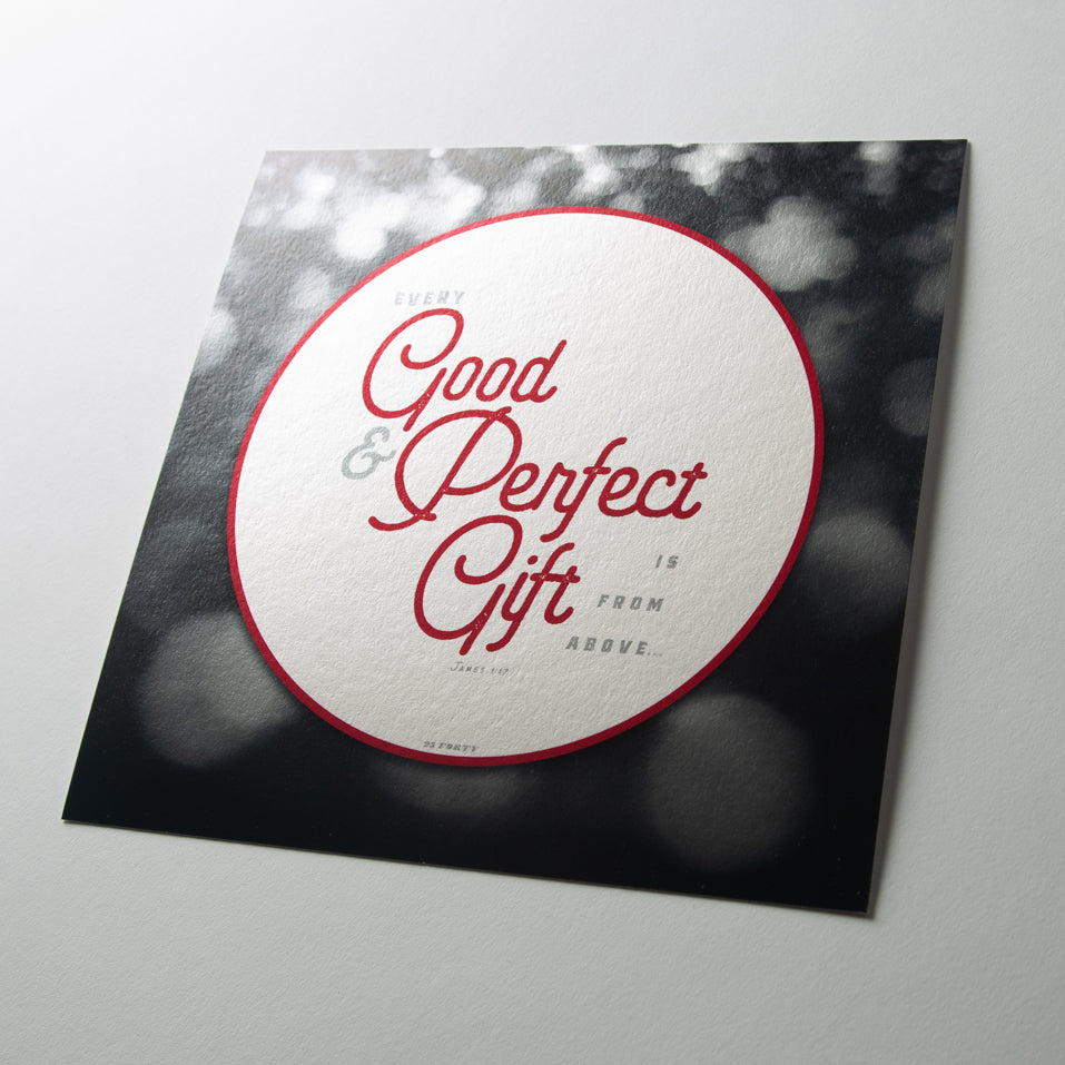 Every good and perfect gift is from above, James 1:17, on fine art metallic paper