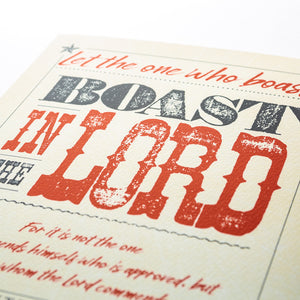 Close up of 2 Corinthians 10:17-18, Boast in The Lord, printed on fine art paper