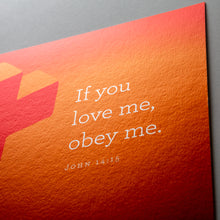 "Load image into Gallery viewer, Close up of John 14:15, ""If you love me, obey me."" Printed on orange cross photo."