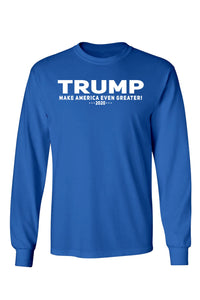 Unisex Trump Make America Even Greater Long Sleeve Shirt