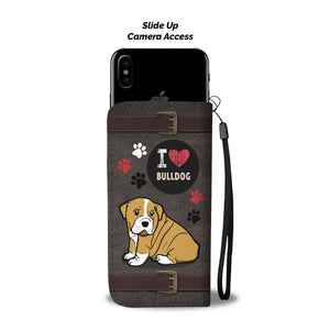 I Love Bulldog Wallet Phone Case