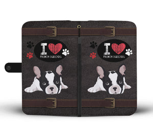 I Love French Bulldog Wallet Phone Case