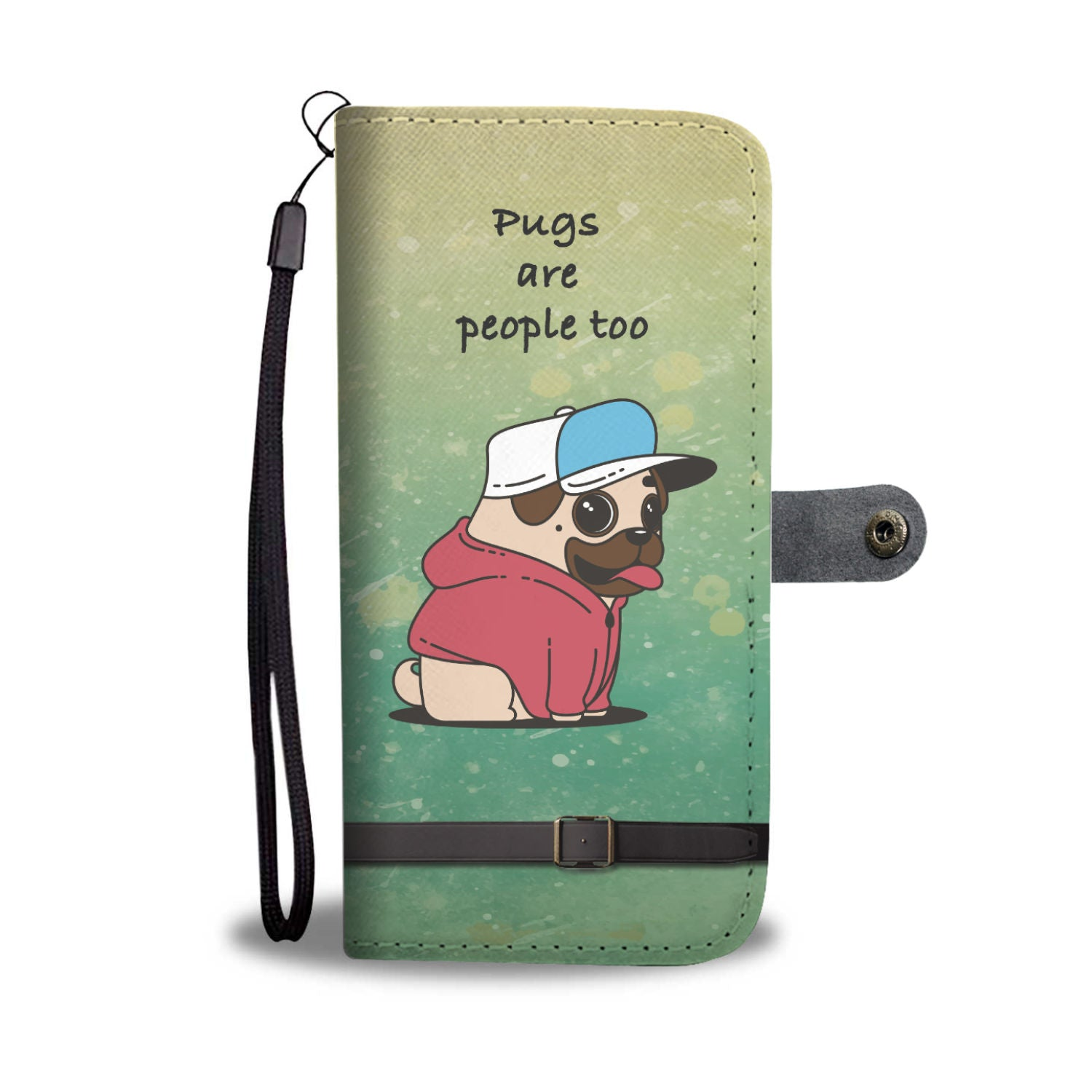 "Awesome ""Pugs are people too"" Dog Wallet Phone Case"
