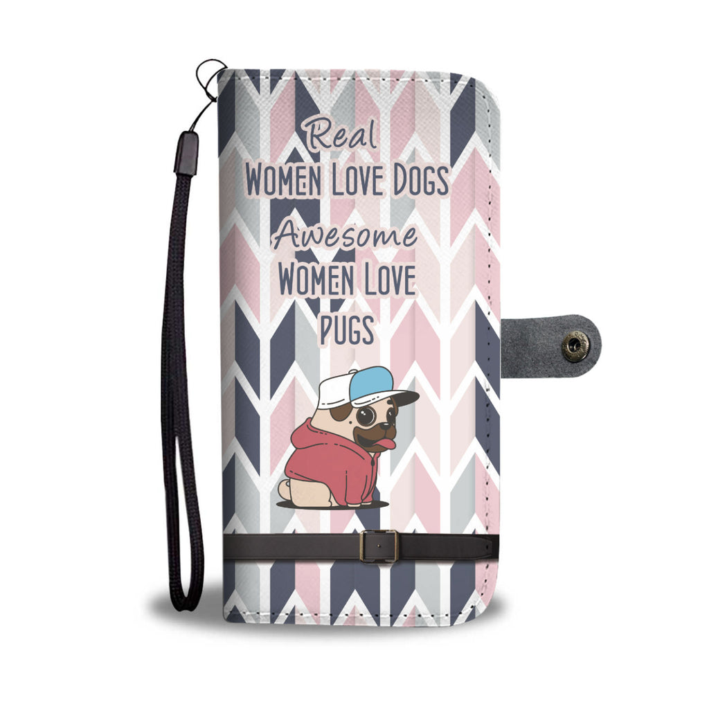 "Beautiful ""Awesome Women Love Pugs"" Dog Wallet Phone Case"