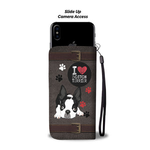 I Love Boston Terrier Dog Wallet Phone Case