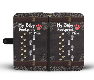 Dog Lovers My Baby Footprint & Mine Wallet Phone Case