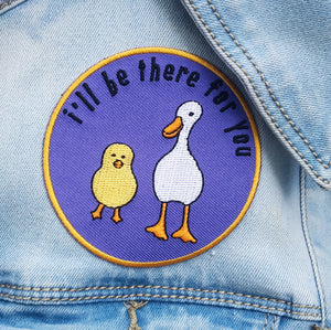 I'll Be There For You Iron on Patch