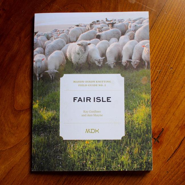 MDK Field Guides 2- Fair Isle-Books-Mason Dixon Knitting-The Sated Sheep