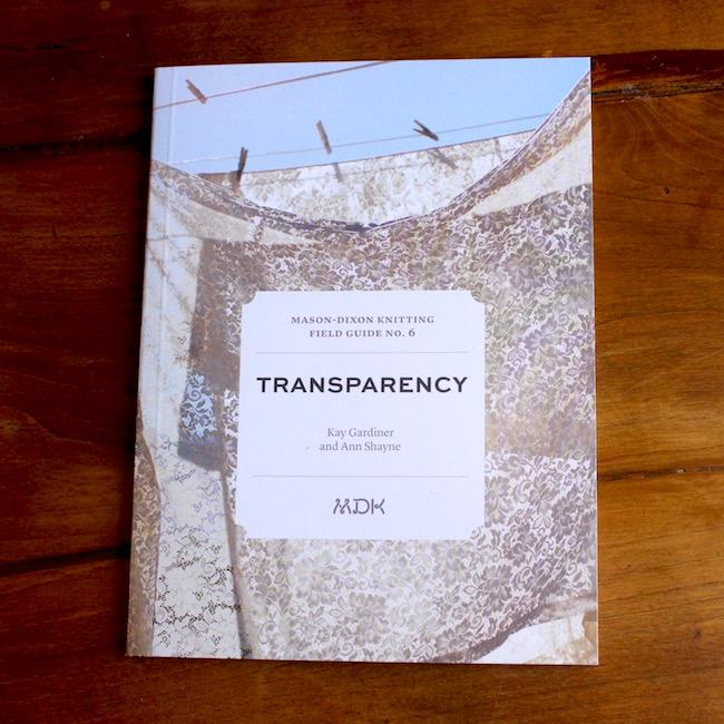 MDK Field Guides 6- Transparency-Books-Mason Dixon Knitting-The Sated Sheep