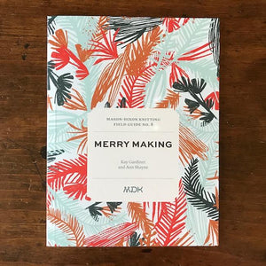 MDK Field Guides Issue 8 Merry Making-Books-Mason Dixon Knitting-The Sated Sheep