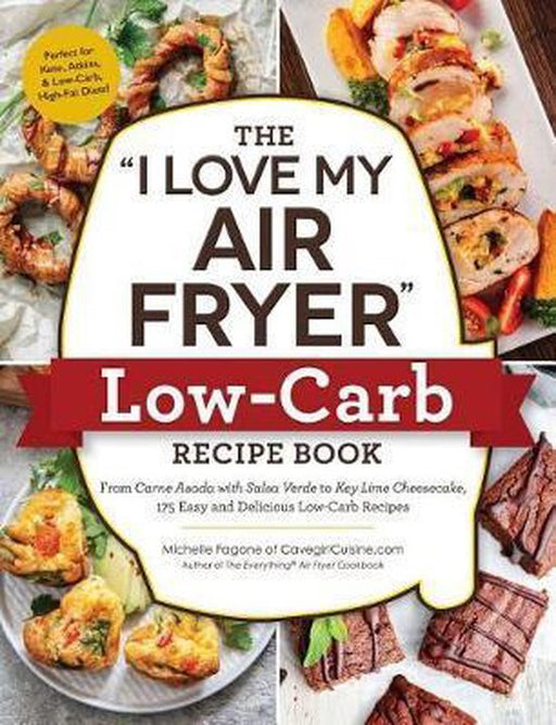 The i Love My Air Fryer Low-Carb Recipe Book