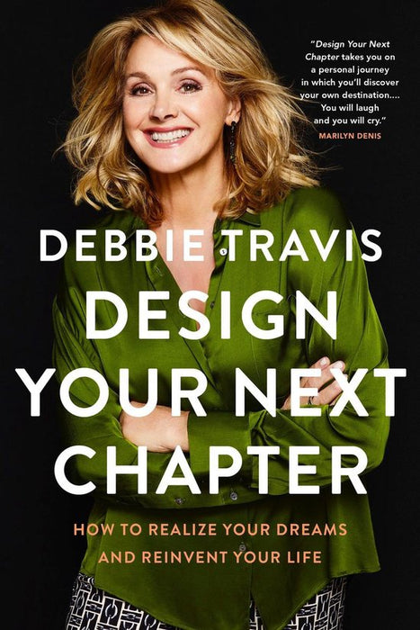 Design Your Next Chapter: How to Realize Your Dreams and Reinvent Your Life