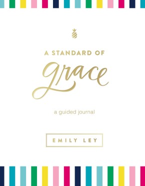 A Standard of Grace: A Guided Journal