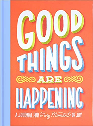 Good Things Are Happening Journal