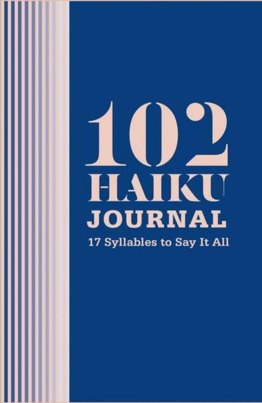 102 Haiku Journal: 17 Syllables