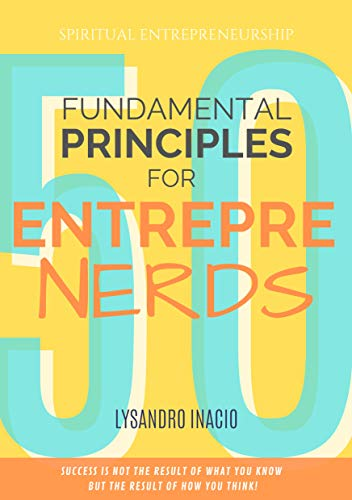 50 Fundamental Principles for Entreprenerds