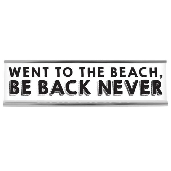 Desk Sign- Be Back Never