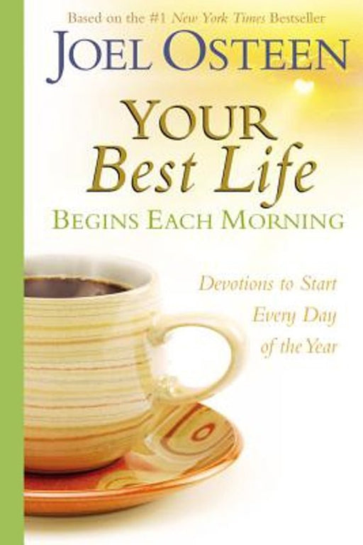 YOUR BEST LIFE BEGINS EACH MORNING DEVOT