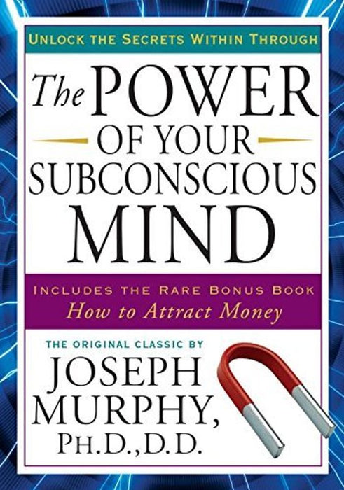 THE POWER OF YOUR SUBCONSCIOS MIND.