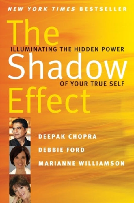 The Shadow Effect Illuminating the Hidden Power of Your True Self.