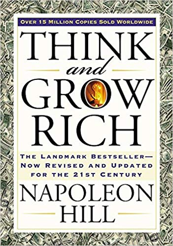 Think and grow rich.