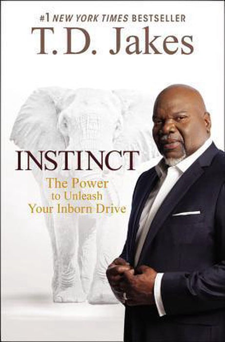 Instinct: The Power to Unleash Your Inborn Drive