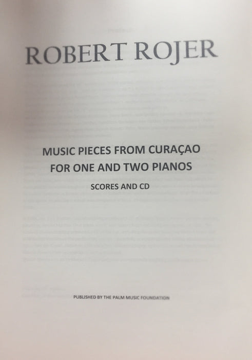 Robert Rojer: Music pieces from Curacao for one and two pianos