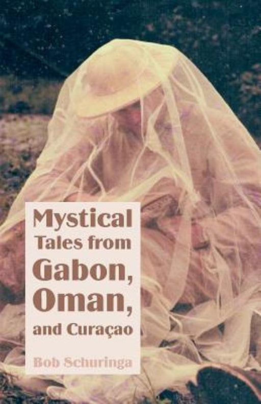 Mystical Tales from Gabon, Oman, and Curacao.