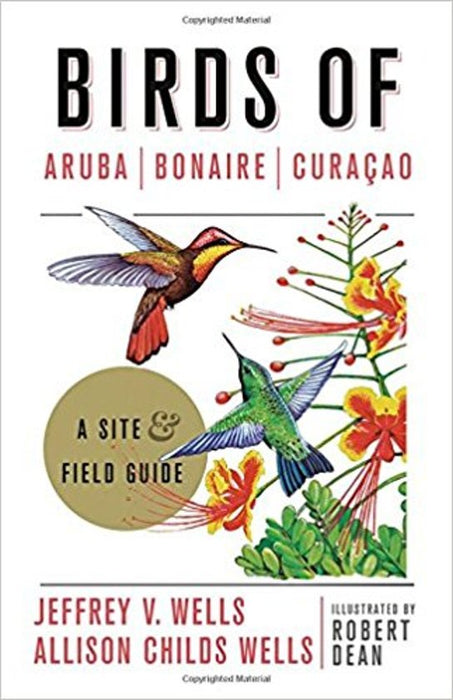 Birds of Aruba, Bonaire, and Curacao: A Site and Field Guide