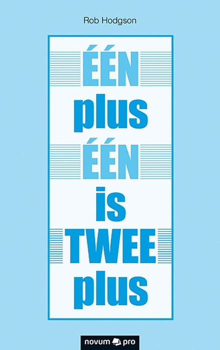 EEN PLUS EEN IS TWEE PLUS